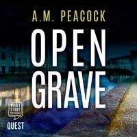 Open Grave - A. M. Peacock