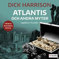 Atlantis och andra myter - Dick Harrison