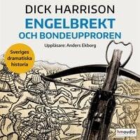 Engelbrekt och bondeupproren - Dick Harrison
