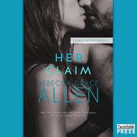Her Claim - Rebecca Grace Allen