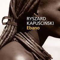 Ebano - Ryszard Kapuscinski