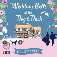 Wedding Bells at the Dog & Duck - Jill Steeples