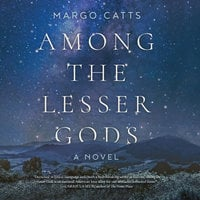 Among the Lesser Gods - Margo Catts