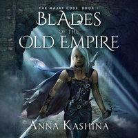 Blades of the Old Empire - Anna Kashina