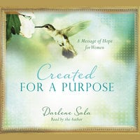 Created for a Purpose - Darlene Sala
