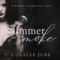 Summer and Smoke - Coralee June