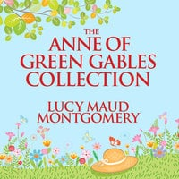 The Anne of Green Gables Collection - L.M. Montgomery