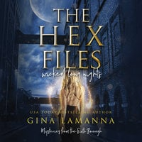 The Hex Files: Wicked Long Nights - Gina LaManna
