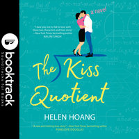 The Kiss Quotient - Booktrack Edition - Helen Hoang