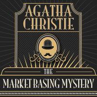 The Market Basing Mystery - Agatha Christie