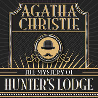 The Mystery of Hunter's Lodge - Agatha Christie