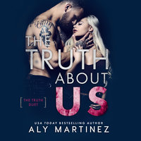 The Truth About Us - Aly Martinez