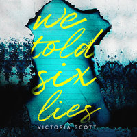 We Told Six Lies - Victoria Scott