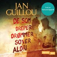 De som dreper drømmer, sover aldri - Jan Guillou