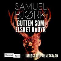 Gutten som elsket rådyr - Samuel Bjørk