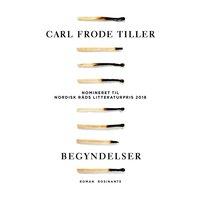 Begyndelser - Carl Frode Tiller