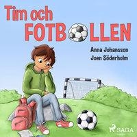 Tim och fotbollen - Anna Johansson