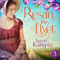 Resan för livet del 3 - Ingrid Kampås