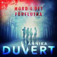 Mord i det förflutna - Annika Duvert