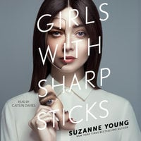 Girls with Sharp Sticks - Suzanne Young
