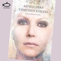 Viimeinen kirjani - Astrid Swan