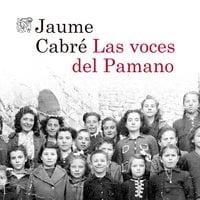Las voces del Pamano - Jaume Cabre