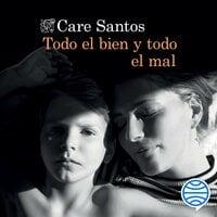 Todo el bien y todo el mal - Care Santos