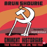Eminent Historians - Arun Shourie