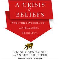 A Crisis of Beliefs - Nicola Gennaioli,Andrei Shleifer