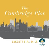 The Cambridge Plot - Suzette A. Hill