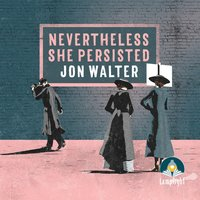 Nevertheless She Persisted - Jon Walter