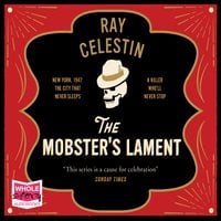 The Mobster's Lament - Ray Celestin