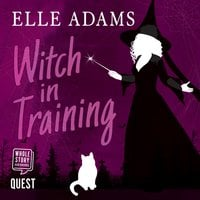 Witch in Training - Elle Adams