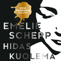 Hidas kuolema - Emelie Schepp