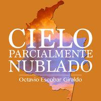 Cielo parcialmente nublado - Octavio Escobar Giraldo
