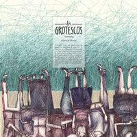 Los grotescos - Mauricio Bernal