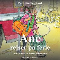 Ane rejser på ferie - Per Gammelgaard