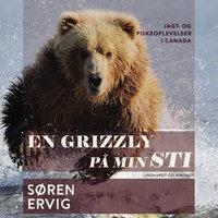 En grizzly på min sti - Søren Ervig