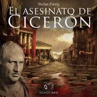 El asesinato de Cicerón - Dramatizado - Stefan Zweig
