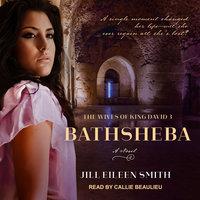 Bathsheba - Jill Eileen Smith