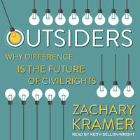 Outsiders: Why Difference is the Future of Civil Rights - Zachary Kramer