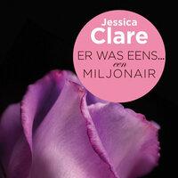Er was eens een miljonair - Jessica Clare