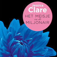 Het meisje en de miljonair - Jessica Clare