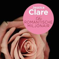 De romantische miljonair - Jessica Clare