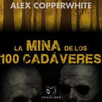 La mina de los cien cadáveres - dramatizado - Alexander Copperwhite