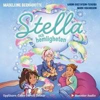 Stella och hemligheten - Marie Oskarsson, Madeleine Bernadotte, Karini Gustafson-Teixeira