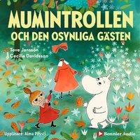 Mumintrollen och den osynliga gästen - Tove Jansson, Cecilia Davidsson