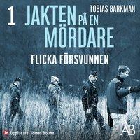 Flicka försvunnen - Tobias Barkman