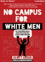 No Campus For White Men - The Transformation of Higher Education Into Hateful Indoctrination - Scott Greer