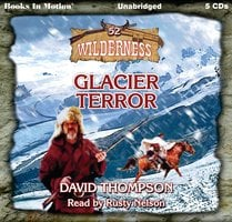 Glacier Terror (Wilderness Series, Book 52) - David Thompson